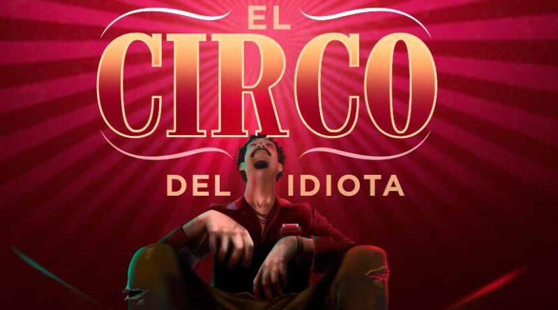 «El Circo del Idiota» alza su carpa este  fin de semana